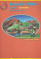 Piano town : Lessons. Level 4 (odkaz v elektronickém katalogu)