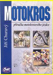Motokros : příručka motokrosového jezdce  (odkaz v elektronickém katalogu)