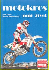 Motokros můj život  (odkaz v elektronickém katalogu)