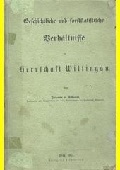 Geschichtliche und forststatistische Verhältnisse der Herrschaft Wittingau  (odkaz v elektronickém katalogu)