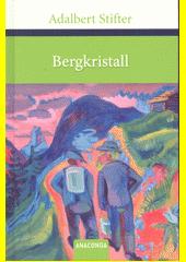 Bergkristall : Erzählung  (odkaz v elektronickém katalogu)