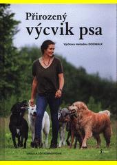 Přirozený výcvik psa : výchova metodou dogwalk  (odkaz v elektronickém katalogu)