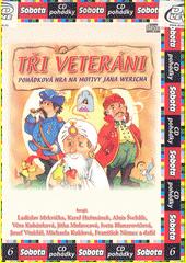 Tři veteráni : pohádková hra na motivy Jana Wericha  (odkaz v elektronickém katalogu)