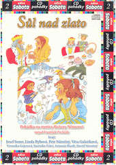 Sůl nad zlato : pohádka na motivy Boženy Němcové  (odkaz v elektronickém katalogu)