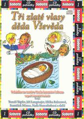 Tři zlaté vlasy děda Vševěda : pohádka na motivy Karla Jaromíra Erbena  (odkaz v elektronickém katalogu)