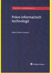 Právo informačních technologií  (odkaz v elektronickém katalogu)