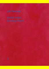 Jiří Petrbok : hořící srdce = burning heart  (odkaz v elektronickém katalogu)