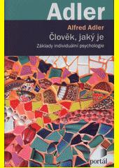 Člověk, jaký je : základy individuální psychologie  (odkaz v elektronickém katalogu)
