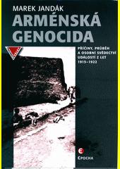 Arménská genocida : příčiny, průběh a osobní svědectví událostí z let 1915-1922  (odkaz v elektronickém katalogu)