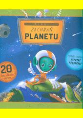 Mise: zachraň planetu  (odkaz v elektronickém katalogu)