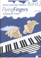 Flying fingers : Lehrgang für Klavier. Band 2 (odkaz v elektronickém katalogu)