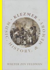Klezmer : music, history, and memory  (odkaz v elektronickém katalogu)