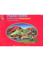 Piano town : Performance. Primer level (odkaz v elektronickém katalogu)
