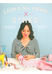Láska na první streč! : vlastnoručně ušité šaty : šijeme úplet a streč  (odkaz v elektronickém katalogu)