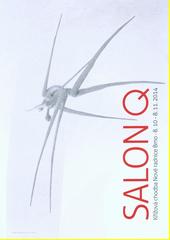 Salon Q : Křížová chodba Nové radnice Brno, 8.10.-8.11.2014  (odkaz v elektronickém katalogu)