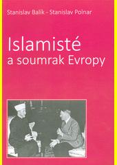 Islamisté a soumrak Evropy  (odkaz v elektronickém katalogu)