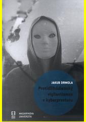 Protidžihádistický vigilantismus v kyberprostoru  (odkaz v elektronickém katalogu)