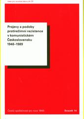 Projevy a podoby protirežimní rezistence v komunistickém Československu 1948-1989  (odkaz v elektronickém katalogu)