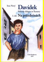 Davídek : příhody chlapce ze Šumavy. 3. díl, Na prázdninách  (odkaz v elektronickém katalogu)