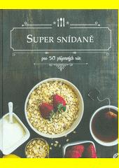Super snídaně  (odkaz v elektronickém katalogu)