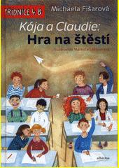Kája a Claudie. Hra na štěstí  (odkaz v elektronickém katalogu)