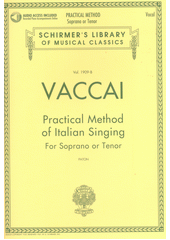 Practical method of Italian singing : for soprano or tenor  (odkaz v elektronickém katalogu)