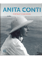 Anita Conti : portrait d'archives  (odkaz v elektronickém katalogu)