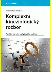 Komplexní kineziologický rozbor : funkční poruchy pohybového systému  (odkaz v elektronickém katalogu)