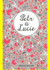 Petr a Lucie  (odkaz v elektronickém katalogu)