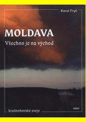 Moldava : všechno je na východ: krušnohorské eseje  (odkaz v elektronickém katalogu)