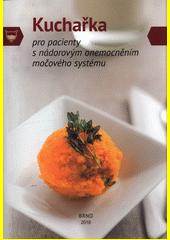 Kuchařka pro pacienty s nádorovým onemocněním močového systému  (odkaz v elektronickém katalogu)