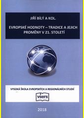 Evropské hodnoty - tradice a jejich proměny v 21. století  (odkaz v elektronickém katalogu)