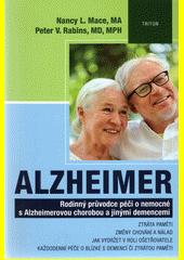 Alzheimer : rodinný průvodce péčí o nemocné s Alzheimerovou chorobou a jinými demencemi : ztráta paměti, změny chování a nálad, jak vydržet v roli ošetřovatele, každodenní péče o blízké s demencí či ztrátou paměti  (odkaz v elektronickém katalogu)