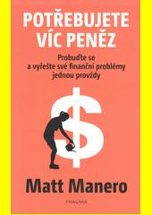 Potřebujete víc peněz  (odkaz v elektronickém katalogu)