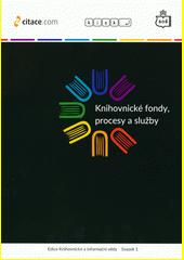Knihovnické fondy, procesy a služby  (odkaz v elektronickém katalogu)