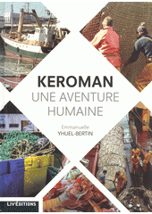 Keroman : une aventure humaine  (odkaz v elektronickém katalogu)