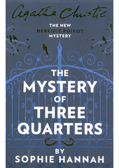 The mystery of three quarters : the new Hercule Poirot mystery  (odkaz v elektronickém katalogu)