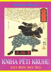 Kniha pěti kruhů = (Go rin no šo)  (odkaz v elektronickém katalogu)