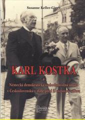 Karl Kostka a Německá demokratická svobodomyslná strana v Československu v době před 2. světovou válkou  (odkaz v elektronickém katalogu)