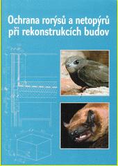 Ochrana rorýsů a netopýrů při rekonstrukcích budov  (odkaz v elektronickém katalogu)