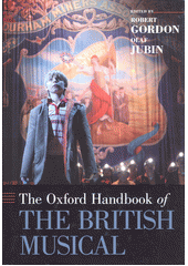 The Oxford Handbook of the British Musical  (odkaz v elektronickém katalogu)