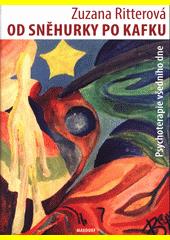 Od Sněhurky po Kafku : psychoterapie všedního dne  (odkaz v elektronickém katalogu)