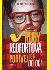 Ruby Redfortová. Podívej se mi do očí  (odkaz v elektronickém katalogu)