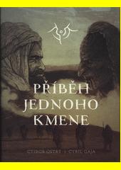 Příběh jednoho kmene  (odkaz v elektronickém katalogu)