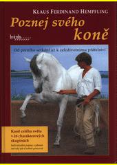 Poznej svého koně : od prvního setkání k celoživotnímu přátelství  (odkaz v elektronickém katalogu)