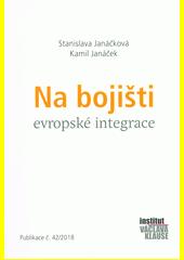Na bojišti evropské integrace  (odkaz v elektronickém katalogu)