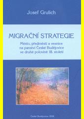 Migrační strategie : město, předměstí a vesnice na panství České Budějovice ve druhé polovině 18. století  (odkaz v elektronickém katalogu)