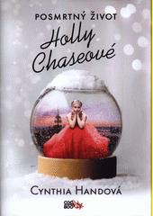 Posmrtný život Holly Chaseové  (odkaz v elektronickém katalogu)