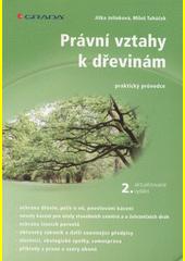 Právní vztahy k dřevinám : praktický průvodce  (odkaz v elektronickém katalogu)