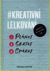 #Kreativní lelkování : plánuj, škrtej, čmárej : první motivačně návodná knížka o plánování a diářování  (odkaz v elektronickém katalogu)